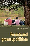 Natalia Manukhina -Parents and grown up children