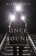 Блейк Пирс -Once Bound