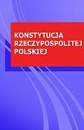 Polska -KONSTYTUCJA RZECZYPOSPOLITEJ POLSKIEJ