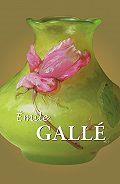 Émile Gallé -Émile Gallé