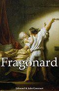 Edmond de Goncourt - Fragonard
