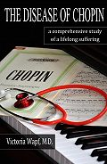Victoria Wapf -The Disease of Chopin. A comprehensive study of a lifelong suffering