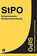 Schweiz - Schweizerische Strafprozessordnung – StPO