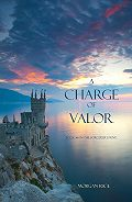 Morgan Rice - A Charge of Valor