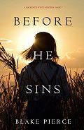 Блейк Пирс -Before He Sins