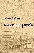 Мария Побелян -No es mi patria. Сборник стихотворений