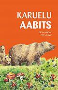 Peep Männil, Kätlin Vainola - Karuelu aabits