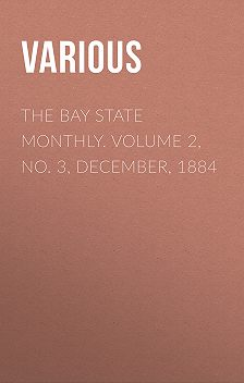 Various - The Bay State Monthly. Volume 2, No. 3, December, 1884