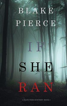 Блейк Пирс - If She Ran