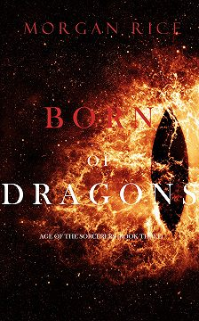 Морган Райс - Born of Dragons