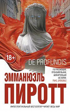Эмманюэль Пиротт - De Profundis