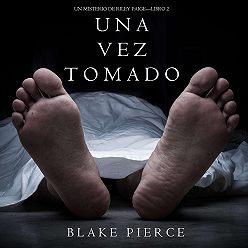 Блейк Пирс - Una Vez Tomado