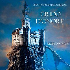 Морган Райс - Grido d'Onore
