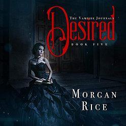Морган Райс - Desired