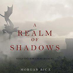 Морган Райс - A Realm of Shadows