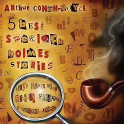 Артур Конан Дойл - 5 best Sherlock Holmes Stories