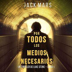Джек Марс - Por Todos los Medios Necesarios