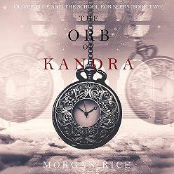 Морган Райс - The Orb of Kandra