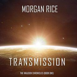 Морган Райс - Transmission