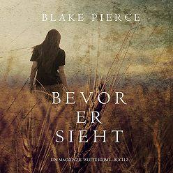 Блейк Пирс - Bevor Er Sieht