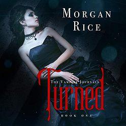 Морган Райс - Turned