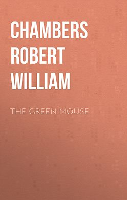 Robert Chambers - The Green Mouse