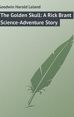 Harold Goodwin - The Golden Skull: A Rick Brant Science-Adventure Story