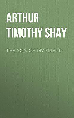 Timothy Arthur - The Son of My Friend