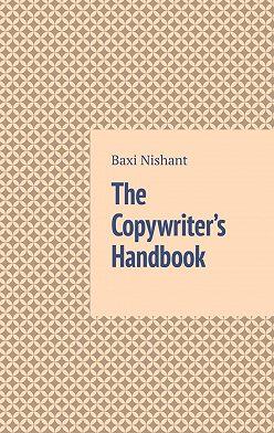 Baxi Nishant - The Copywriter's Handbook