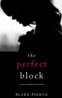 Блейк Пирс - The Perfect Block