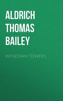 Thomas Aldrich - Wyndham Towers