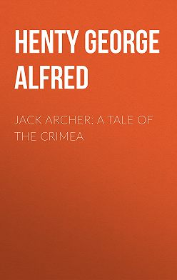 George Henty - Jack Archer: A Tale of the Crimea