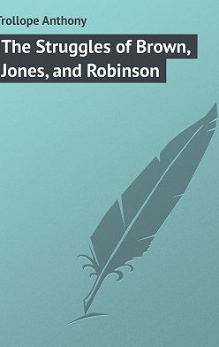 Anthony Trollope - The Struggles of Brown, Jones, and Robinson