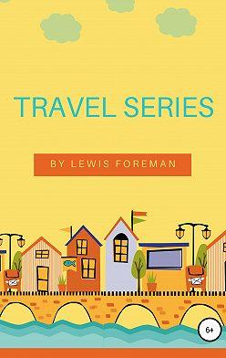 Lewis Foreman - Travel Series. Free mix