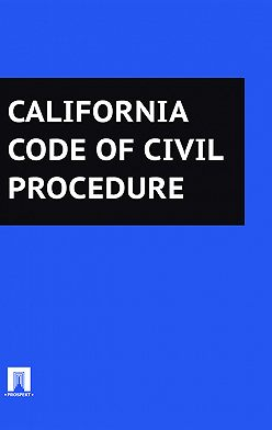 California - California Code of Civil Procedure