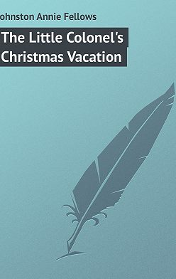 Annie Johnston - The Little Colonel's Christmas Vacation