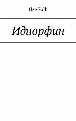 Ilze Falb - Идиорфин