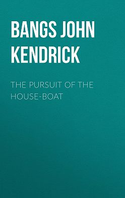 John Bangs - The Pursuit of the House-Boat