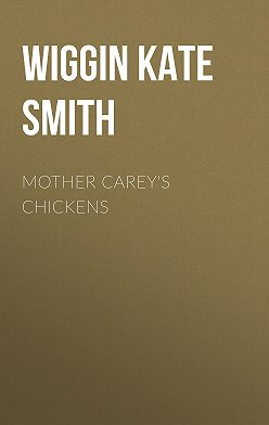 Kate Wiggin - Mother Carey's Chickens