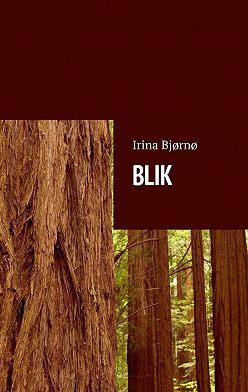 Irina Bjørnø - BLIK