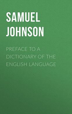 Samuel Johnson - Preface to a Dictionary of the English Language
