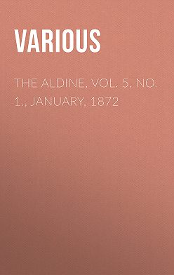 Various - The Aldine, Vol. 5, No. 1., January, 1872