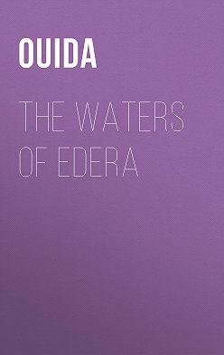 Ouida - The Waters of Edera