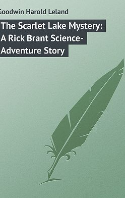 Harold Goodwin - The Scarlet Lake Mystery: A Rick Brant Science-Adventure Story