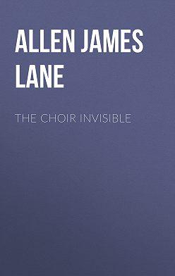 James Allen - The Choir Invisible