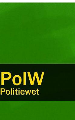 Nederland - Politiewet – PolW