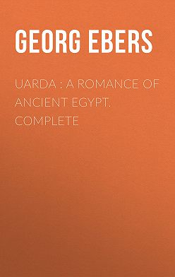 Georg Ebers - Uarda : a Romance of Ancient Egypt. Complete
