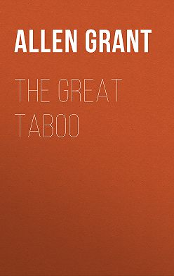 Grant Allen - The Great Taboo