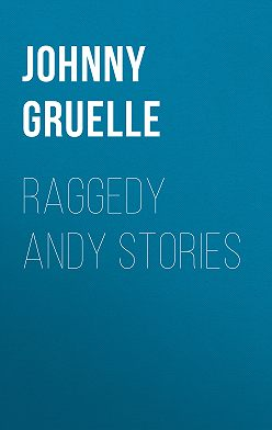 Johnny Gruelle - Raggedy Andy Stories