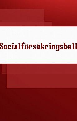 Sverige - Socialförsäkringsbalk